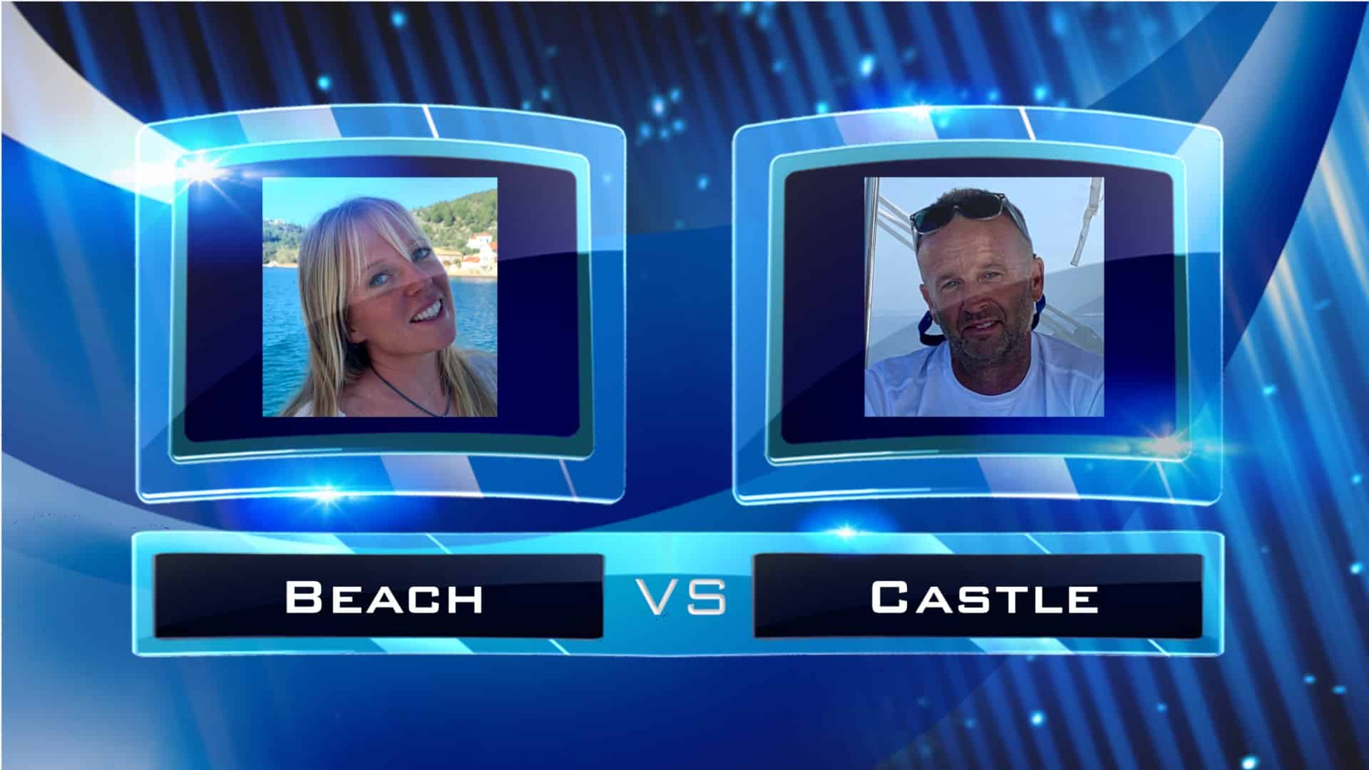 Beach vs Castle
